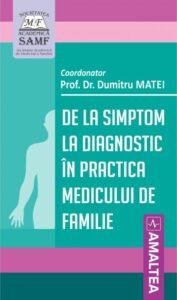 Editura Amaltea prezintă două volume complexe destinate medicilor de familie, coordonate de Prof. Dr. Dumitru Matei