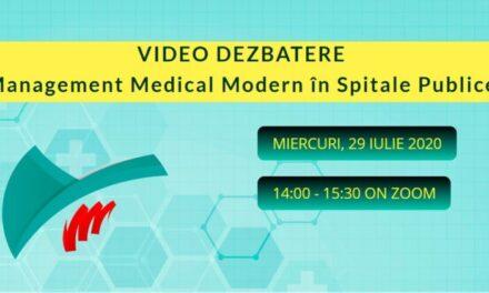 DEZBATERE VIDEO: Management Medical Modern în Spitale Publice – Miercuri, 29 iulie, ora 14:00