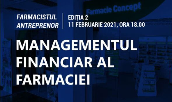 FARMACIA VIITORULUI: Managementul financiar al farmaciei – tema webinarului Farmacistul antreprenor, ediția a II-a